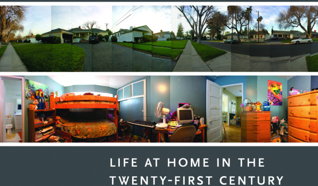 Life at Home in the Twenty-First Century: 32 Families Open Their Homes